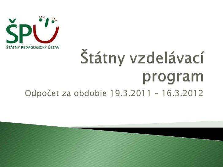 Odpočet za obdobie 19.3.2011 – 16.3.2012