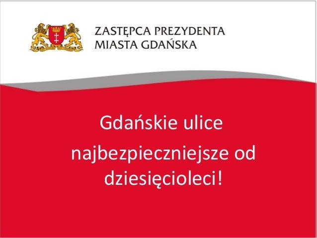 Gdańskie ulice najbezpieczniejsze od dziesięcioleci!