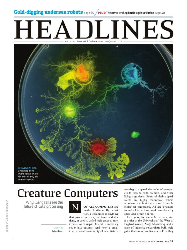 EDITED BY Susannah F. Locke HEADLINEs@PoPscI.coM Gold-digging undersea robots page 30 PLUS: The never-ending battle agains...