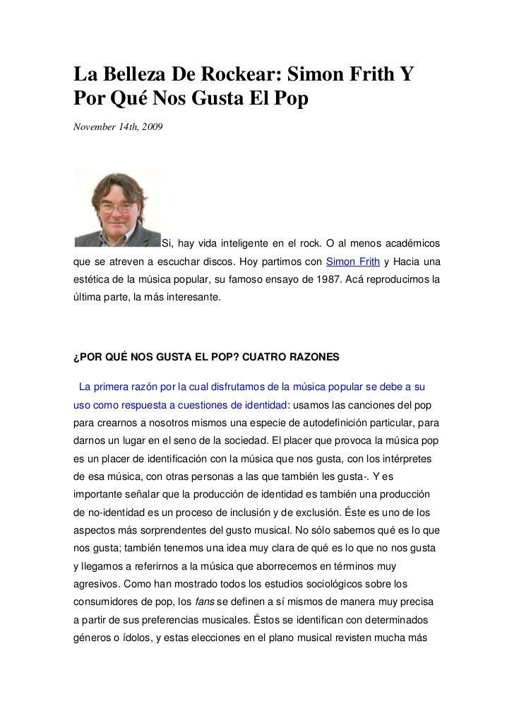 La Belleza De Rockear: Simon Frith Y Por Qué Nos Gusta El Pop <br />November 14th, 2009 <br />Si, hay vida inteligente en ...