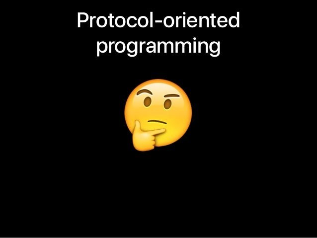 Protocol-oriented programming 🤔