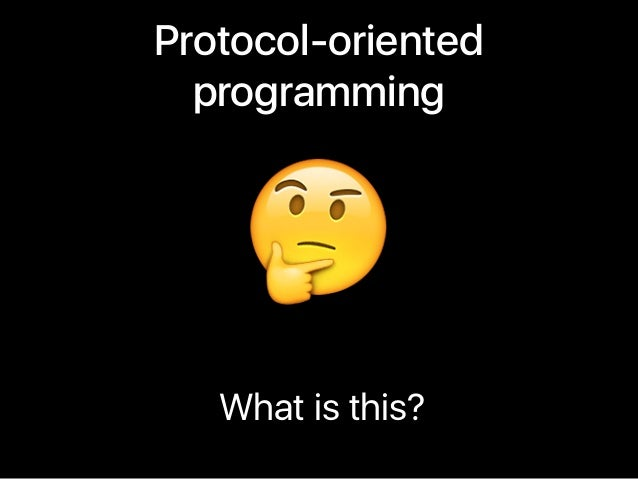 Protocol-oriented programming What is this? 🤔