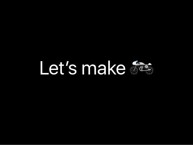 Let's make 🏍