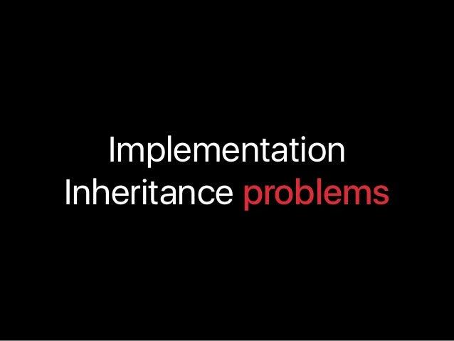 Implementation Inheritance problems