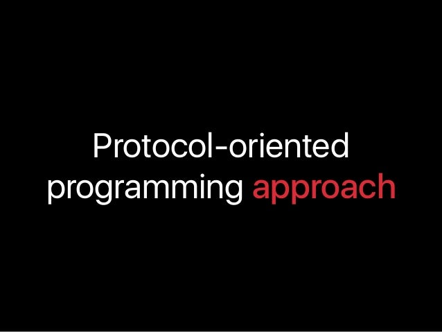 Protocol-oriented programming approach