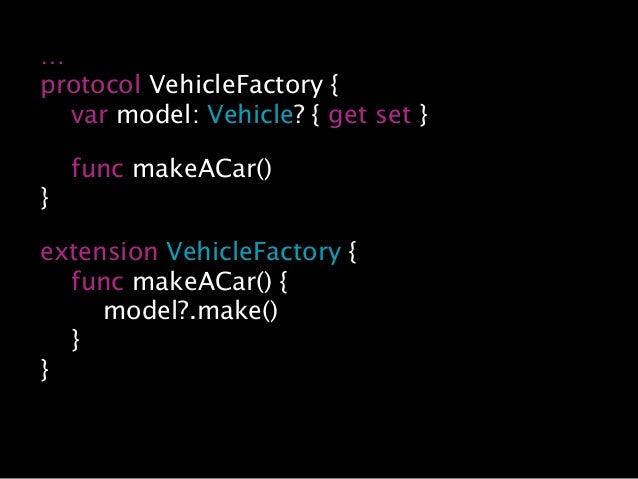 … extension VehicleFactory { func repairACar() { // ... } }