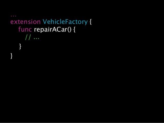 … class CarFactory: VehicleFactory { var model: Vehicle? } let bolide = Bolide() let carFactory = CarFactory() carFactory....