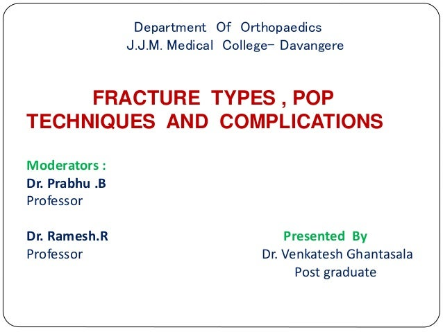Fracture types - Plaster Of Paris tecniques and Complications