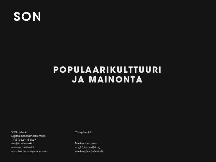 POPULAARIKULTTUURI                                 JA MAINONTASON Helsinki                     YhteyshenkilöDigitaalinen m...