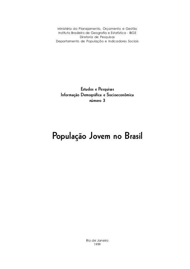 Ministério do Planejamento, Orçamento e Gestão  Instituto Brasileiro de Geografia e Estatística - IBGE                   D...