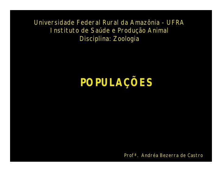 Universidade Federal Rural da Amazônia - UFRA     Instituto de Saúde e Produção Animal              Disciplina: Zoologia  ...