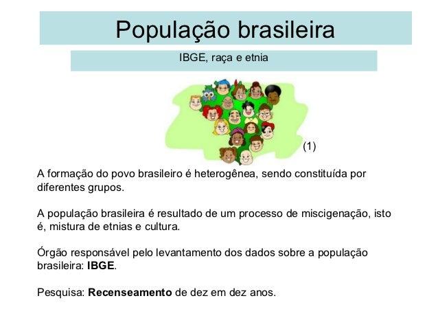 População brasileira                            IBGE, raça e etnia                                                     (1)...