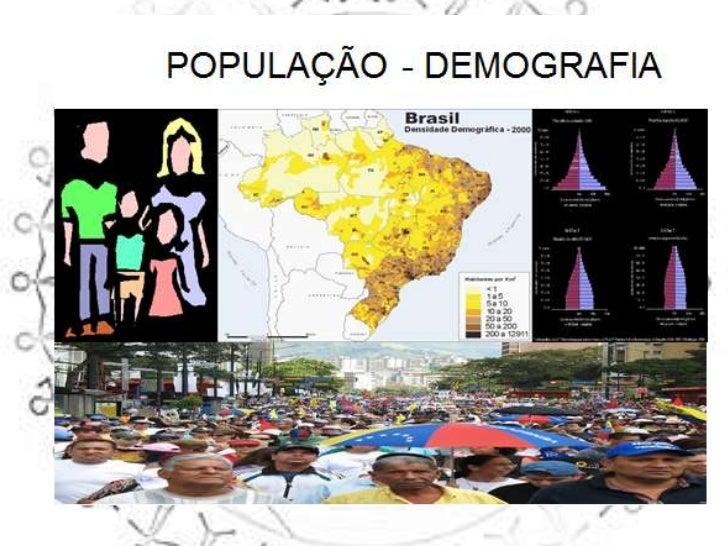 A POPULAÇÃO BRASILEIRA   DEMOGRAFIA