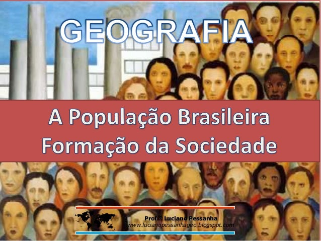  Prof.º Luciano Pessanha  www.lucianopessanhageo.blogspot.com