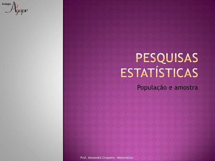 População e amostraProf. Alexandre Cirqueira - Matemática