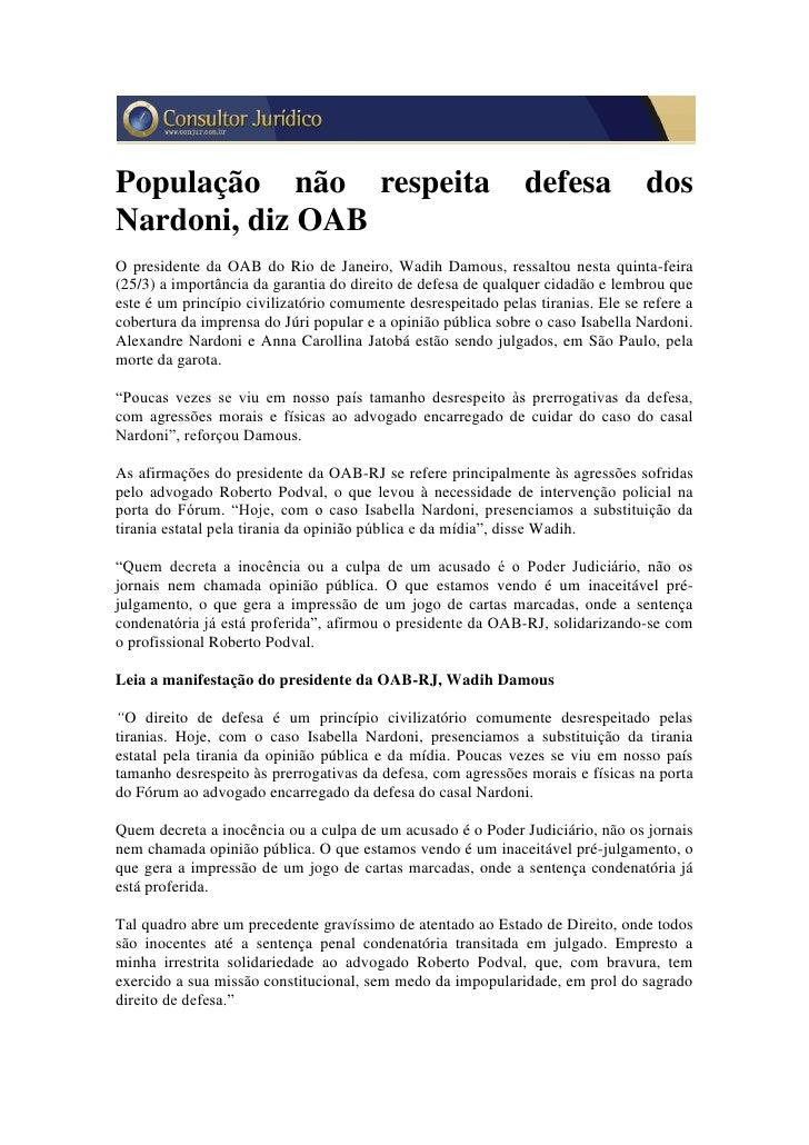 População não respeita                                         defesa            dos Nardoni, diz OAB O presidente da OAB ...