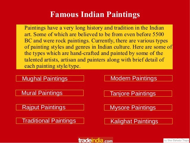 Famous Indian Paintings Paintings have a very long history and tradition in the Indian art. Some of which are believed to ...