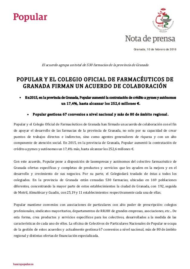 Granada, 10 de febrero de 2016 El acuerdo agrupa un total de 530 farmacias de la provincia de Granada POPULAR Y EL COLEGIO...