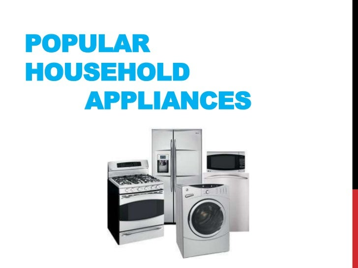 POPULARHOUSEHOLD   APPLIANCES