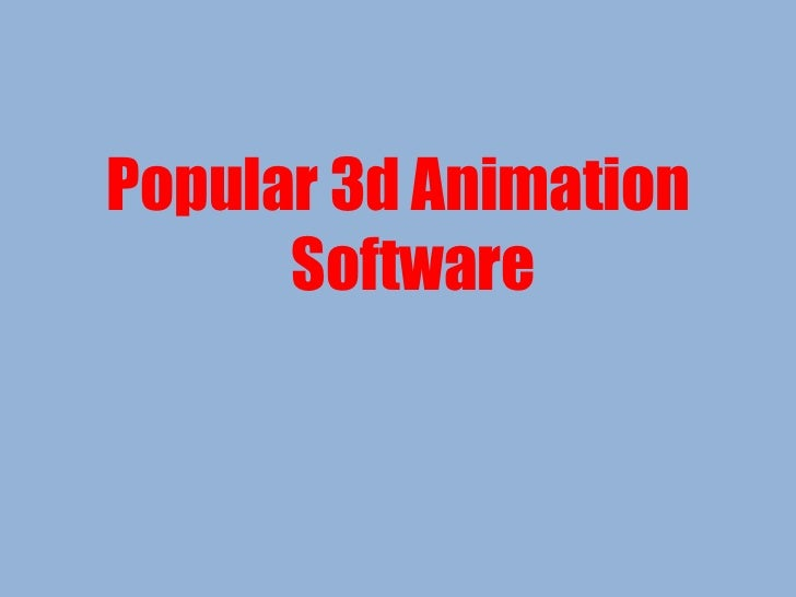 <ul><li>Popular 3d Animation Software </li></ul>
