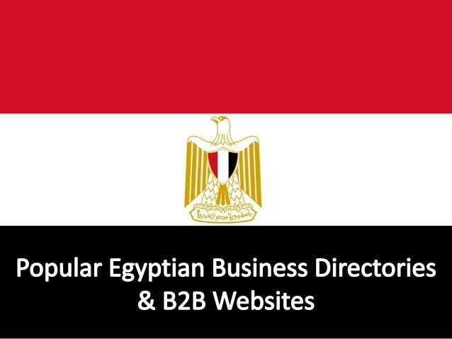 Listed below are the top Egyptian B2B websites and Business Directories in which thousands of Egyptian suppliers, importer...