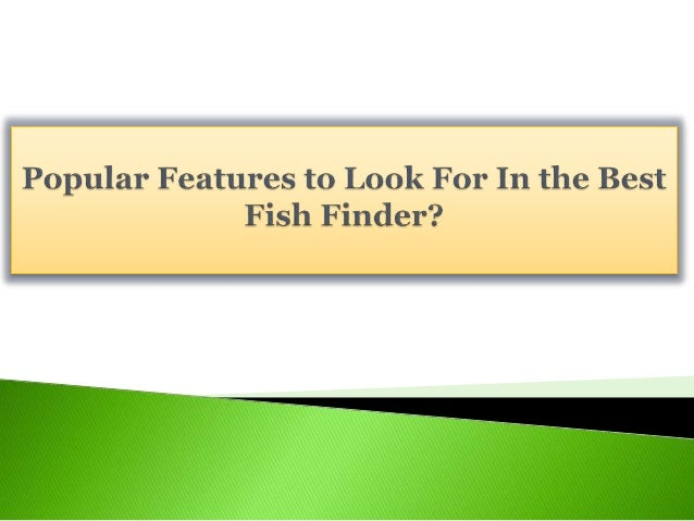 popular features to look for in the best fish finder?, Fish Finder