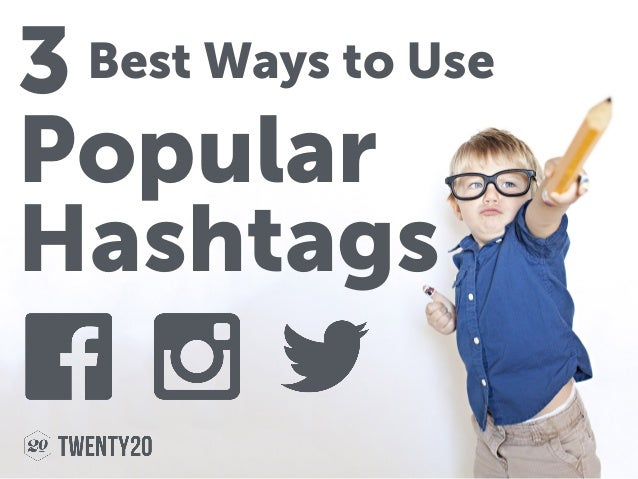Popular Hashtags 3 Best Ways to Use