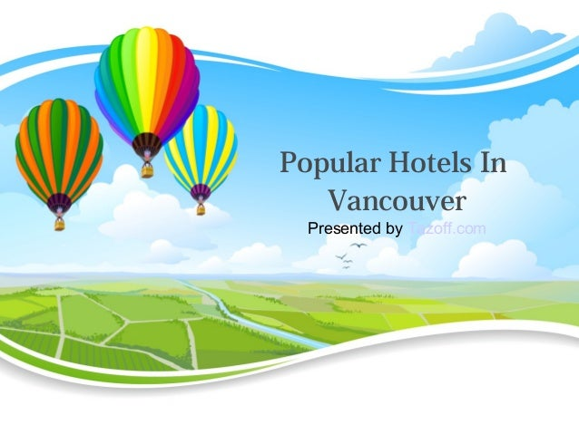 Popular Hotels In Vancouver Presented by Tazoff.com