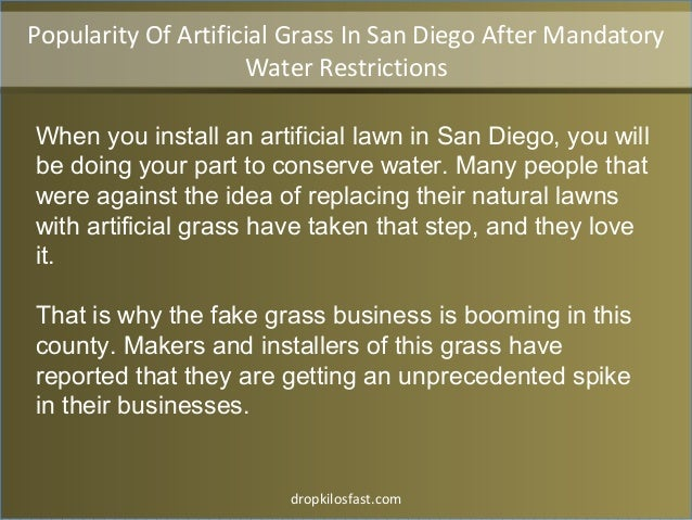 dropkilosfast.com When you install an artificial lawn in San Diego, you will be doing your part to conserve water. Many pe...
