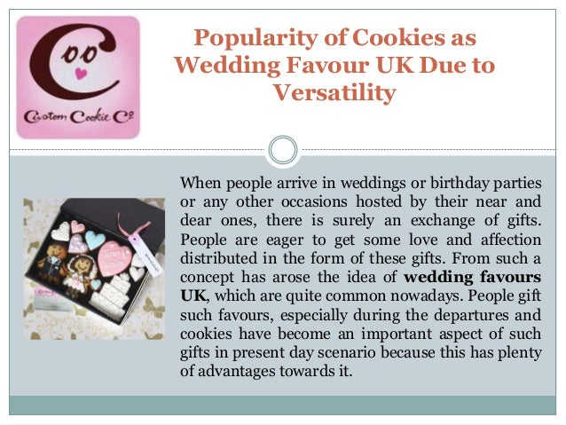 Popularity of Cookies as Wedding Favour UK Due to Versatility When people arrive in weddings or birthday parties or any ot...