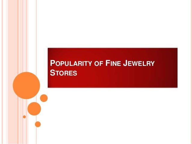 POPULARITY OF FINE JEWELRYSTORES