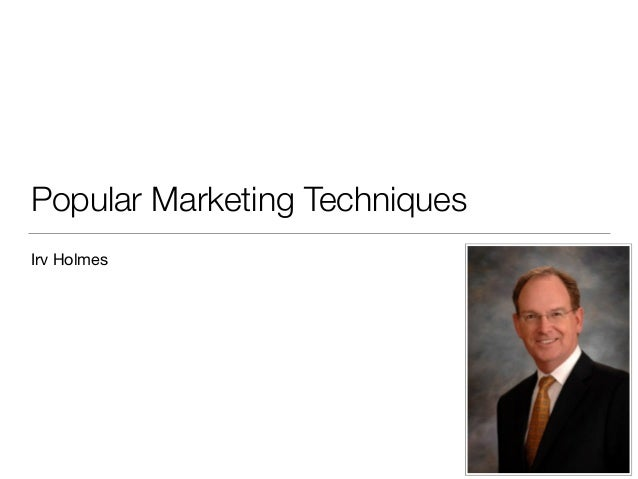 Popular Marketing Techniques Irv Holmes