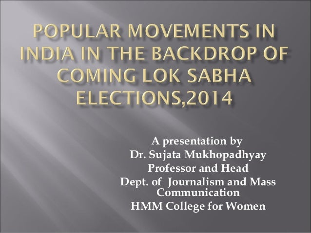 A presentation by Dr. Sujata Mukhopadhyay Professor and Head Dept. of Journalism and Mass Communication HMM College for Wo...