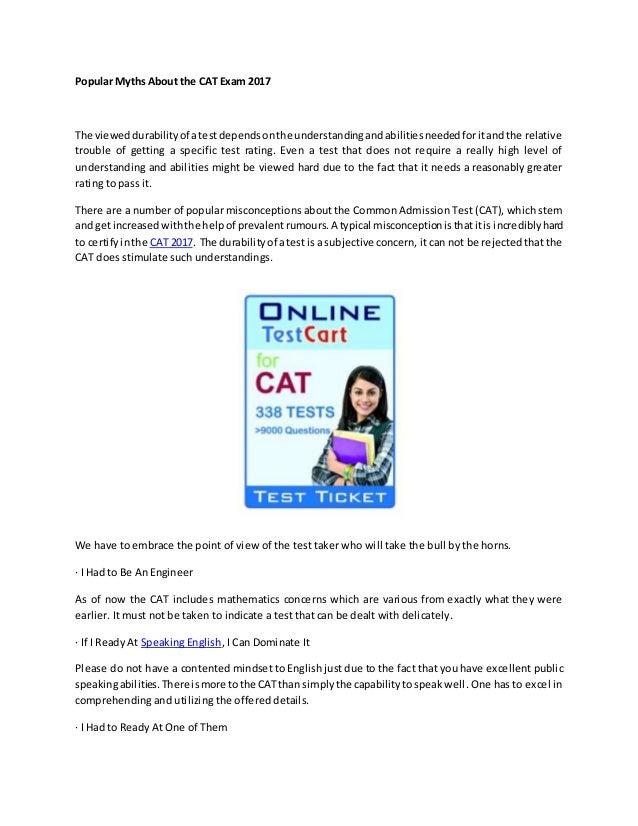 Popular Myths About the CAT Exam 2017 The vieweddurabilityof atestdependsonthe understandingandabilitiesneededforitandthe ...