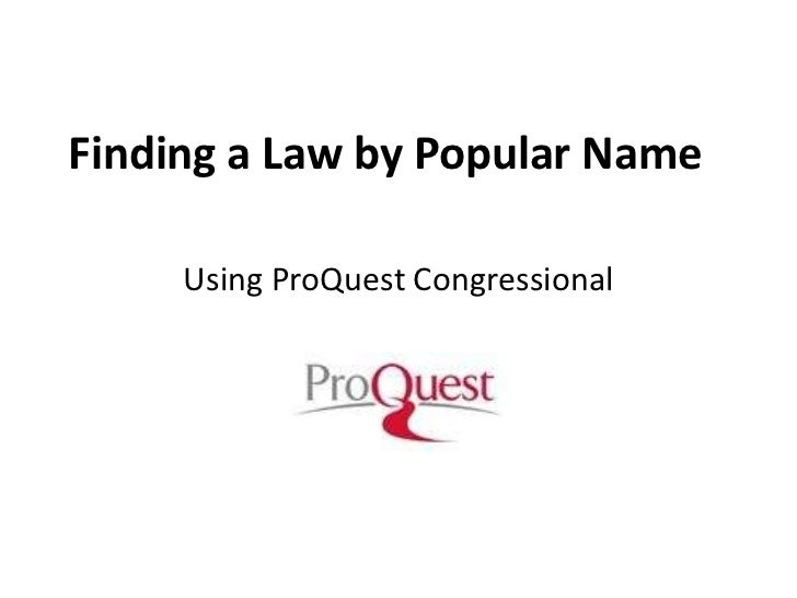 Finding a Law by Popular Name<br />Using ProQuest Congressional<br />