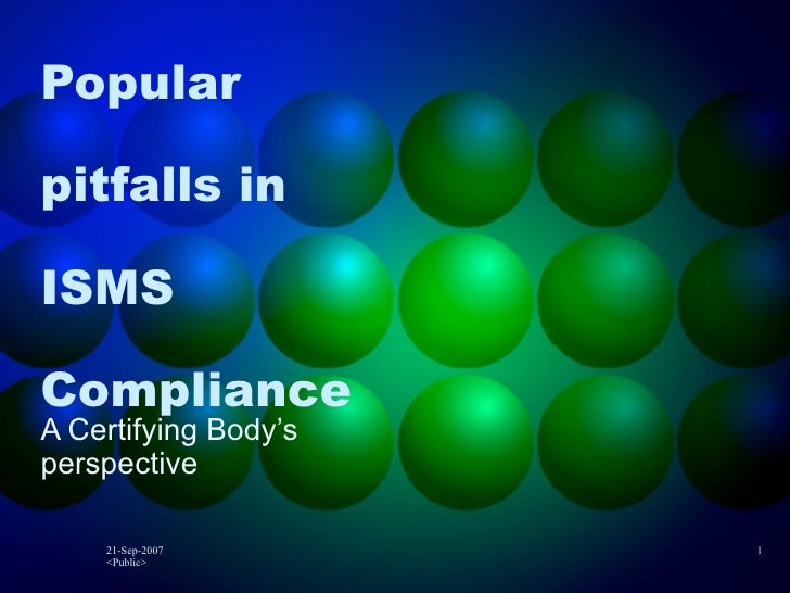 Popular pitfalls in ISMS Compliance A Certifying Body's perspective