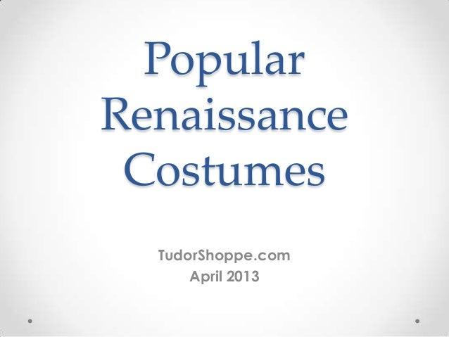 PopularRenaissance Costumes  TudorShoppe.com      April 2013