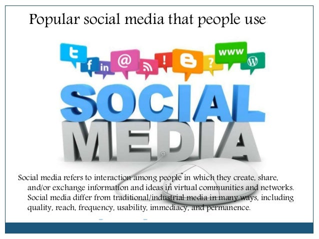 Popular social media that people use Social media refers to interaction among people in which they create, share, and/or e...