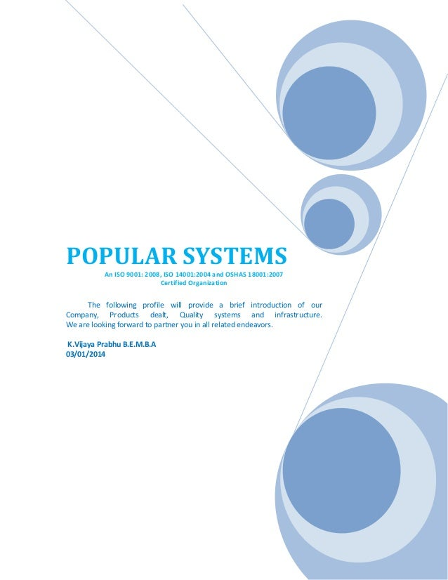 POPULAR SYSTEMS An ISO 9001: 2008, ISO 14001:2004 and OSHAS 18001:2007 Certified Organization The following profile will p...