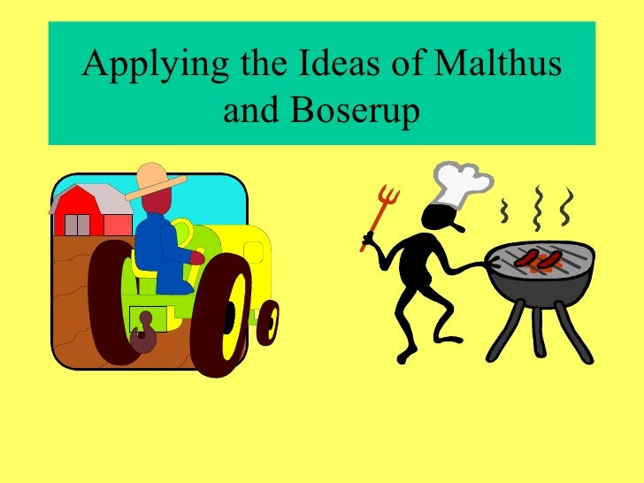 Applying the Ideas of Malthus and Boserup