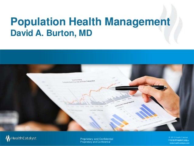 © 2013 Health Catalyst ww©w.2h0e1a3lthHceaataltlhysCt.acotamlyst www.healthcatalyst.com Proprietary and Confidential Propr...