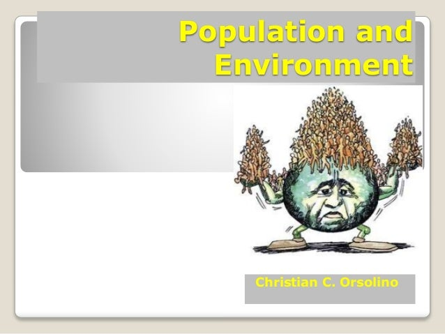 Population and Environment Christian C. Orsolino