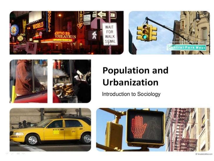 Population and Urbanization             Introduction to Sociology          Seth Allen
