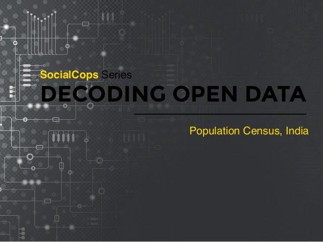 SocialCops Series DECODING OPEN DATA Population Census, India