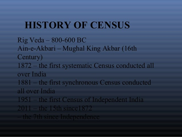 history of census in india Find demographic details of india covering its population, literacy, labor and  economy  the indian census began in 1872 and it is the largest source of  statistics on the people of india  faqs and answers on indian history and  geography.