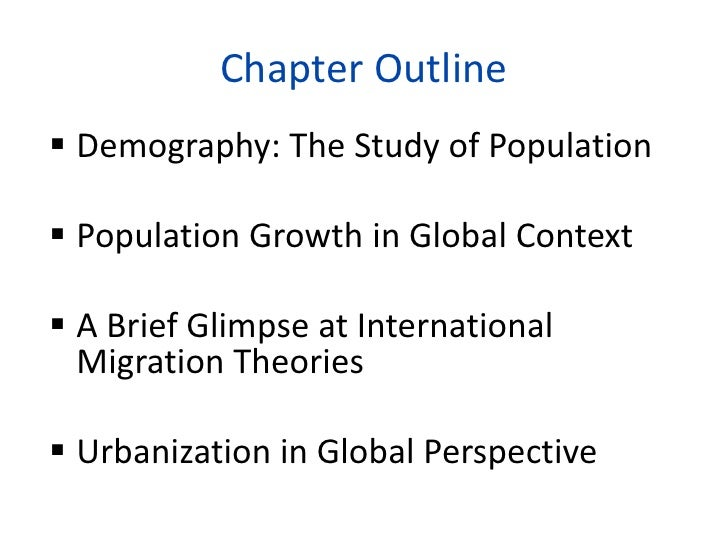 Chapter Outline<br /><ul><li>Demography: The Study of Population