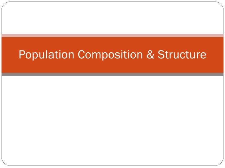 Population Composition & Structure