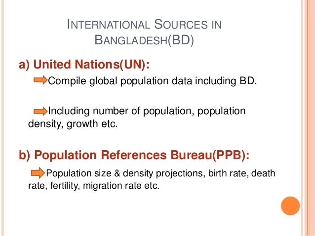 sources of population data The three main sources of demographic and social statistics are censuses, surveys and administrative records they are part of an integrated programme of statistical data collection and.