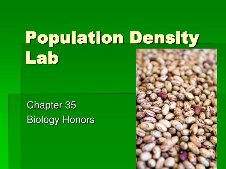 Population Density Lab<br />Chapter 35<br />Biology Honors <br />