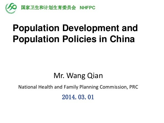 Mr. Wang Qian National Health and Family Planning Commission, PRC 2014.03.01 国家卫生和计划生育委员会 NHFPC Population Development and...